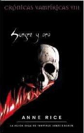 9788498720426: Sangre y oro. Cronicas vampiricas VIII (Crónicas Vampíricas / Vampire Chronicles) (Spanish Edition)