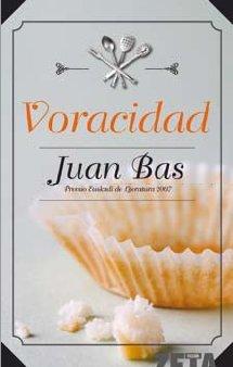 9788498720761: VORACIDAD: PREMIO EUSKADI DE LITERATURA 2007 (BEST SELLER ZETA BOLSILLO)