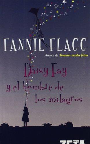 9788498720808: DAISY FAY Y EL HOMBRE DE LOS MILAGROS (BEST SELLER ZETA BOLSILLO)
