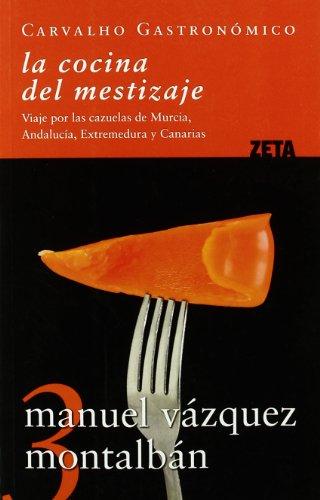 9788498721102: LA COCINA DEL MESTIZAJE: VIAJE POR LAS CAZUELAS DE MURCIA, ANDALUCIA, EXTREMADURA Y CANARIAS (BEST SELLER ZETA BOLSILLO)