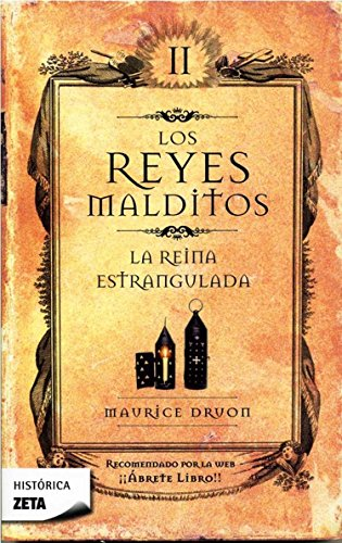 Reyes Malditos II. La Reina Estrangulada (Reyes Malditos/ Accursed Kings) (Spanish Edition) (8498721245) by Maurice Druon