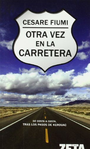 9788498721324: OTRA VEZ EN LA CARRETERA: DE COSTA A COSTA, TRAS LOS PASOS DE KEROUAC (BEST SELLER ZETA BOLSILLO)