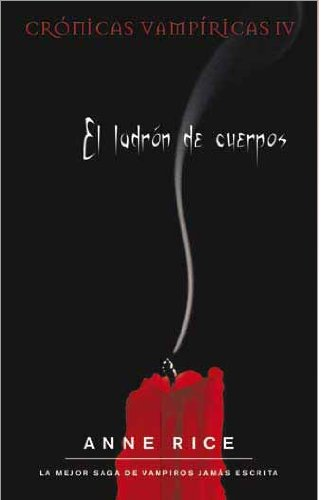 9788498722017: El ladrón de cuerpos (Crónicas Vampíricas 4) (B DE BOLSILLO)