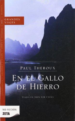 9788498722611: EN EL GALLO DE HIERRO: VIAJES EN TREN POR CHINA (BEST SELLER ZETA BOLSILLO)