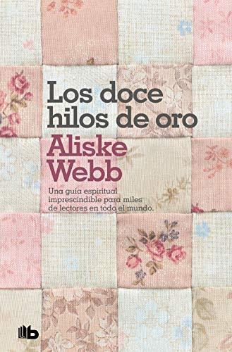 9788498722901: LOS DOCE HILOS DE ORO (B DE BOLSILLO)