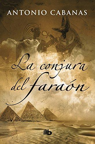 9788498723328: La conjura del faraón (B DE BOLSILLO)
