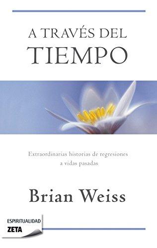 9788498724431: A través del tiempo / Through Time Into Healing (Zeta Espiritualidad) (Spanish Edition)