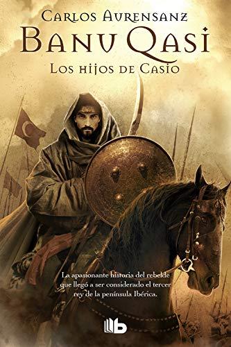 9788498724691: Los hijos de Casio (Banu Qasi 1) (B DE BOLSILLO)