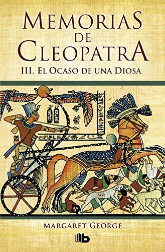 9788498724783: El ocaso de una diosa (Memorias de Cleopatra 3) (B DE BOLSILLO)