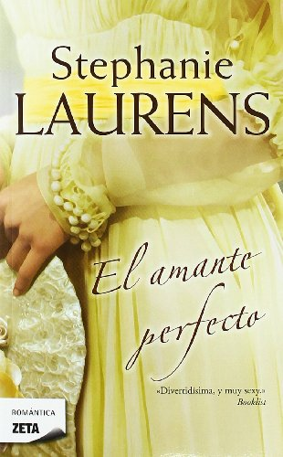 El amante perfecto (Zeta Romantica) (Spanish Edition) (8498724848) by Stephanie Laurens
