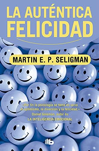 La auténtica felicidad (Zeta / No Ficcion) (Spanish Edition) (8498725089) by Martin Seligman