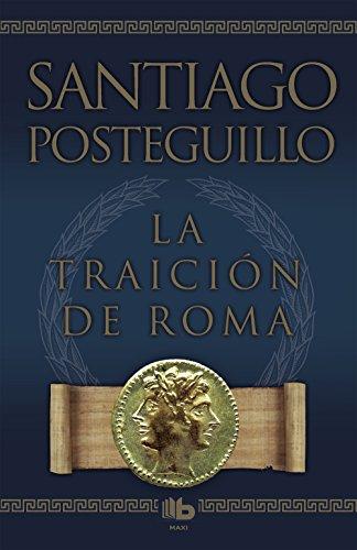 9788498725421: La traicion de Roma / The Treachery of Rome