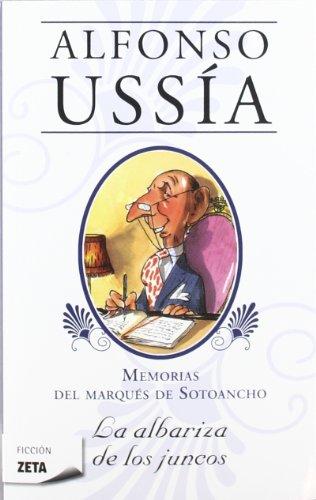 9788498725896: La albariza de los juncos (Marqués de Sotoancho): Memorias del marqués de Sotoancho I