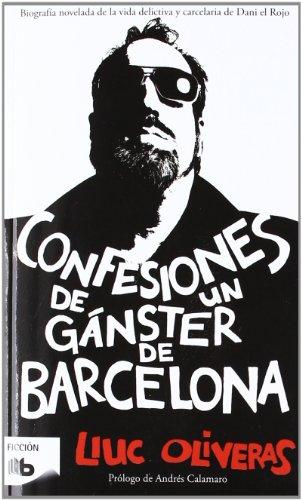 9788498726213: Confesiones de un gánster de Barcelona (B DE BOLSILLO)