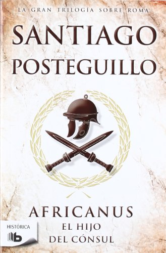 9788498726602: Africanus. El hijo del cónsul (Trilogía Africanus 1) (B DE BOLSILLO)