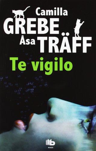 Te vigilo (Spanish Edition): Grebe, Camila