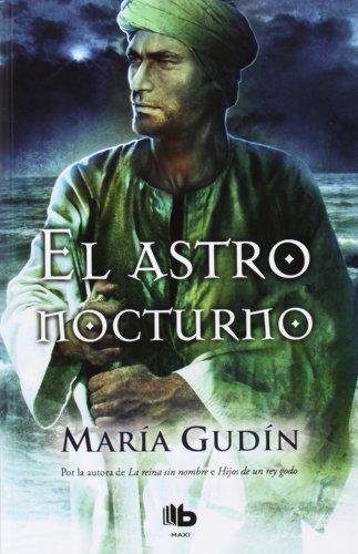 9788498727036: El astro nocturno: TRILOGIA EL SOL DEL REINO (B DE BOLSILLO)