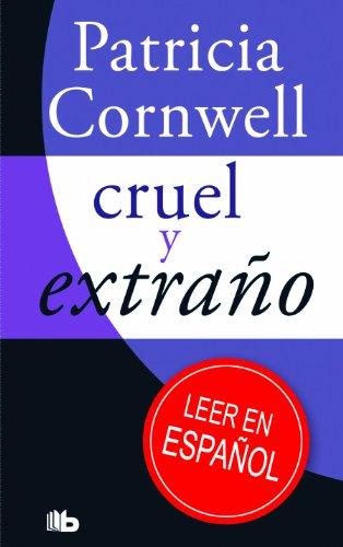 9788498727104: Cruel y extraño (Doctora Kay Scarpetta 4) (B DE BOLSILLO)
