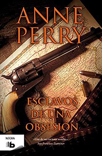 Esclavos de una obsesion (Negra) (Spanish Edition): Anne Perry