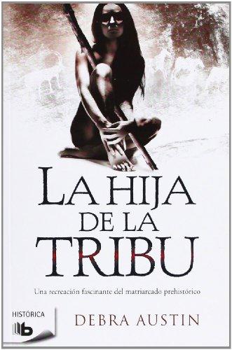 9788498727487: La hija de la tribu (B DE BOLSILLO)