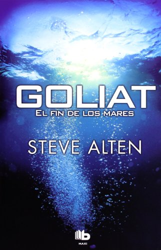 9788498727685: Goliat. El fin de los mares (B DE BOLSILLO)