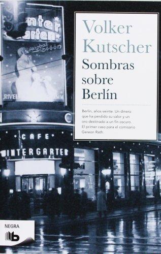 9788498727777: Sombras sobre Berlín (Detective Gereon Rath 1) (B DE BOLSILLO)