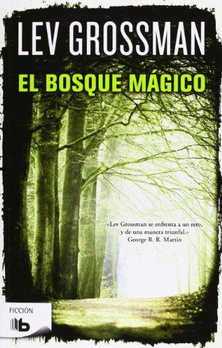 9788498728101: El bosque mágico (Trilogía Los Magos 2) (B DE BOLSILLO)