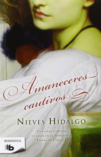 9788498728217: Amaneceres cautivos (Romantica) (Spanish Edition)