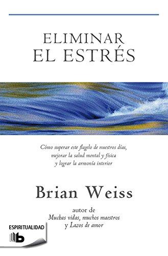 9788498729245: Eliminar el estrés (B DE BOLSILLO)