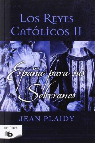 9788498729290: España para sus soberanos (Los Reyes Católicos 2) (B DE BOLSILLO)