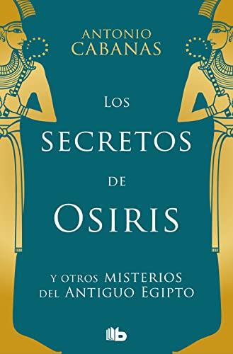 9788498729368: Los secretos de Osiris (No ficción)