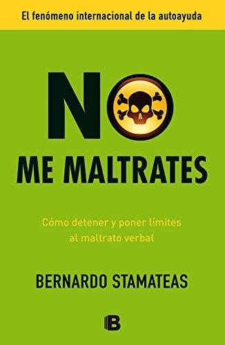 NO ME MALTRATES: STAMATEAS, BERNARDO