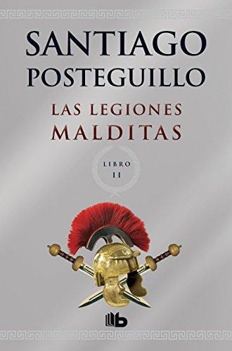 Las legiones malditas (Scipio Africanus) (Spanish Edition): Santiago Posteguillo