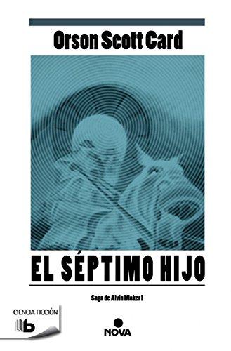 9788498729924: El septimo hijo (Saga De Alvin Maker) (Spanish Edition)