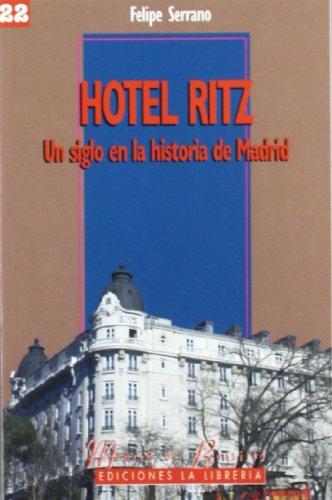 9788498730654: Hotel Ritz: Un siglo en la historia de Madrid