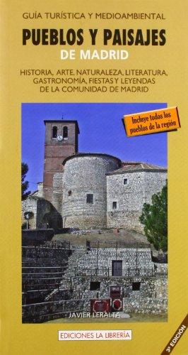 9788498730715: Pueblos y paisajes de Madrid: Historia, arte, naturaleza, literatura, gastronomía, fiestas y leyendas de la comunidad de Madrid