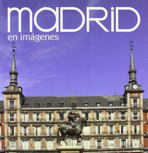 Madrid en imágenes (Spanish Edition): Varios Autores