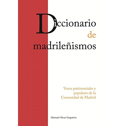 9788498731088: DICCIONARIO DE MADRILEÑISMOS: VOCES PATRIMONIALES Y POPULARES DE LA CAM (2ª ED)