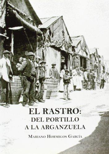 9788498731149: El Rastro: Del Portillo a la Arganzuela