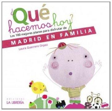 9788498731668: ¿Que hacemos hoy?: Los 100 mejores planes para disfrutar de Madrid en familia
