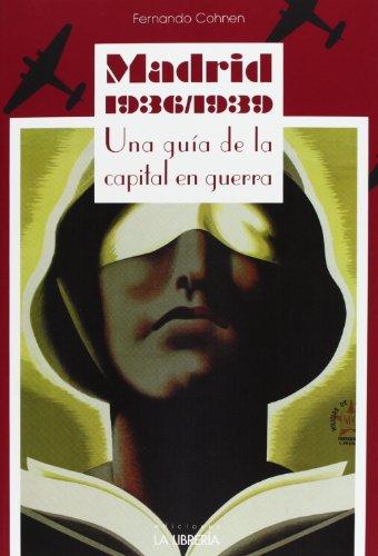 9788498732030: Madrid 1936/1939. Una Guía De La Capital En Guerra (Libros De Madrid)