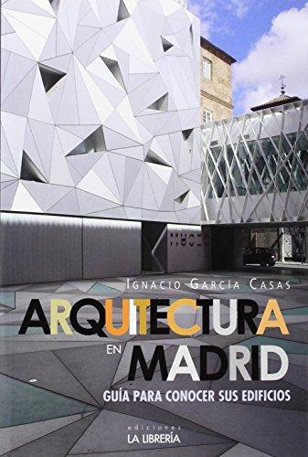 9788498732450: Arquitectura en Madrid.: Guía para conocer sus edificios (Libros De Madrid)