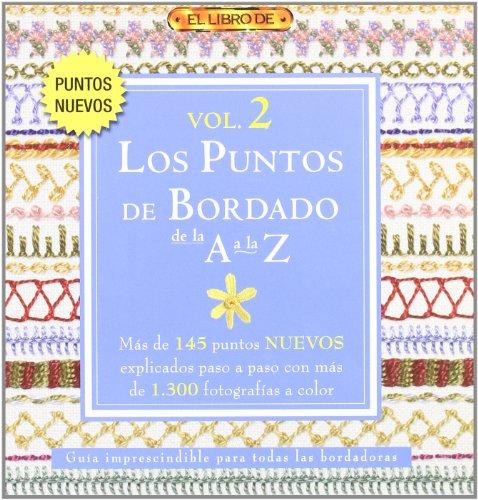 9788498740172: Los puntos de bordado de la A a la Z / A to Z of Embroidery Stitches (El Libro De / the Book of) (Spanish Edition)