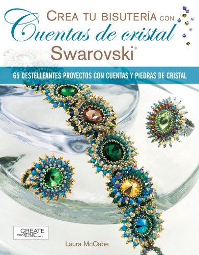 9788498740257: CREA TU BISUTERÍA CON CUENTAS DE CRISTAL SWAROVSKI (Crea Tu Bisuteria (drac))