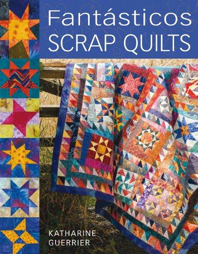 9788498740271: Fantásticos scrap quilts