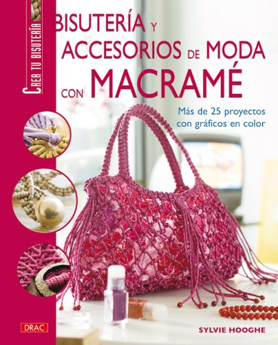 9788498740622: Bisuteria y accesorios de moda con macrame/ Fashion Jewelry and Accessories With Macrame (Spanish Edition)