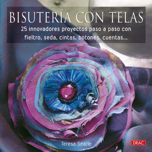 9788498740639: Bisutería Con Telas