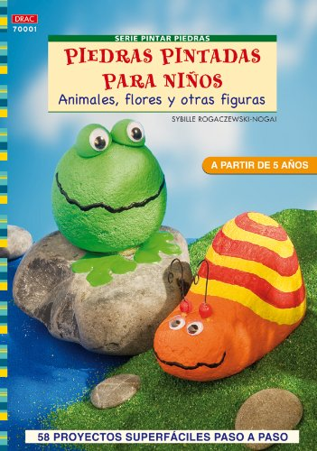 9788498740851: Piedras pintadas para niños / Stones Painted for Children: Animales, flores y otras figuras / Animals, Flowers and Other Figures (Crea Con Patrones; Serie: Pintar Piedras) (Spanish Edition)