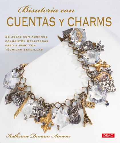9788498740981: Bisuteria con cuentas y charms / Beading with Charms (Spanish Edition)