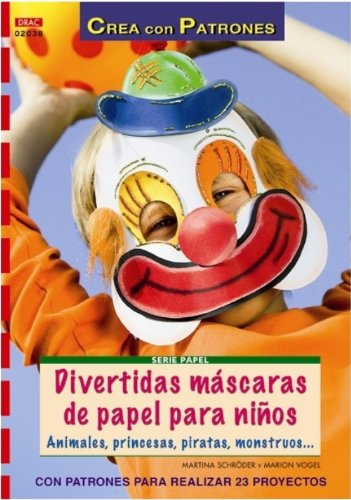 9788498741032: Divertidas mascaras de papel para ninos
